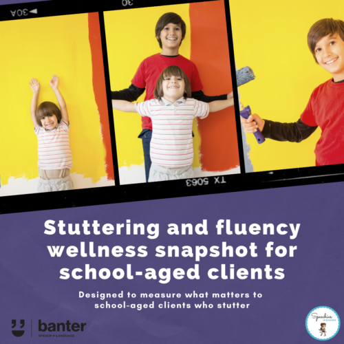 Stuttering and fluency wellness snapshot for school-aged clients