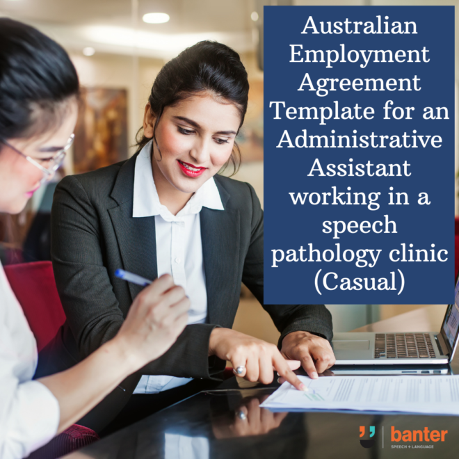 Australian Employment Agreement Template for an Administrative Assistant working in a speech pathology clinic (Casual)