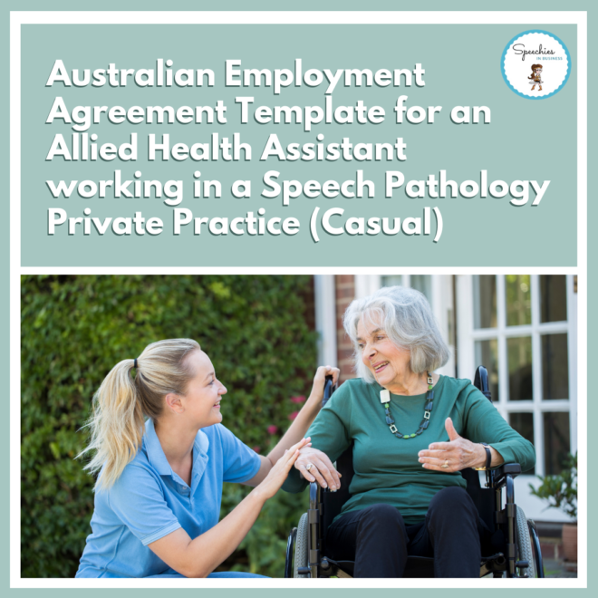 Australian Employment Agreement Template for an Allied Health Assistant working in a speech pathology private practice (Casual)
